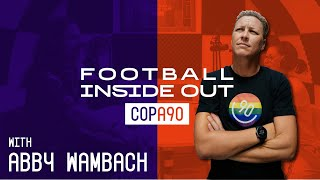 Abby Wambach On Staying Focused At The World Cup   Football Inside Out Podcast sponsored by Visa