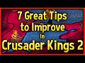 7 Great Tips to Improve at Crusader Kings 2 🔴 CK2 Tips & Tricks Strategy Guide
