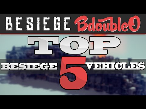 Besiege Gameplay - Top 5 Besiege VEHICLES (Alpha) thumbnail