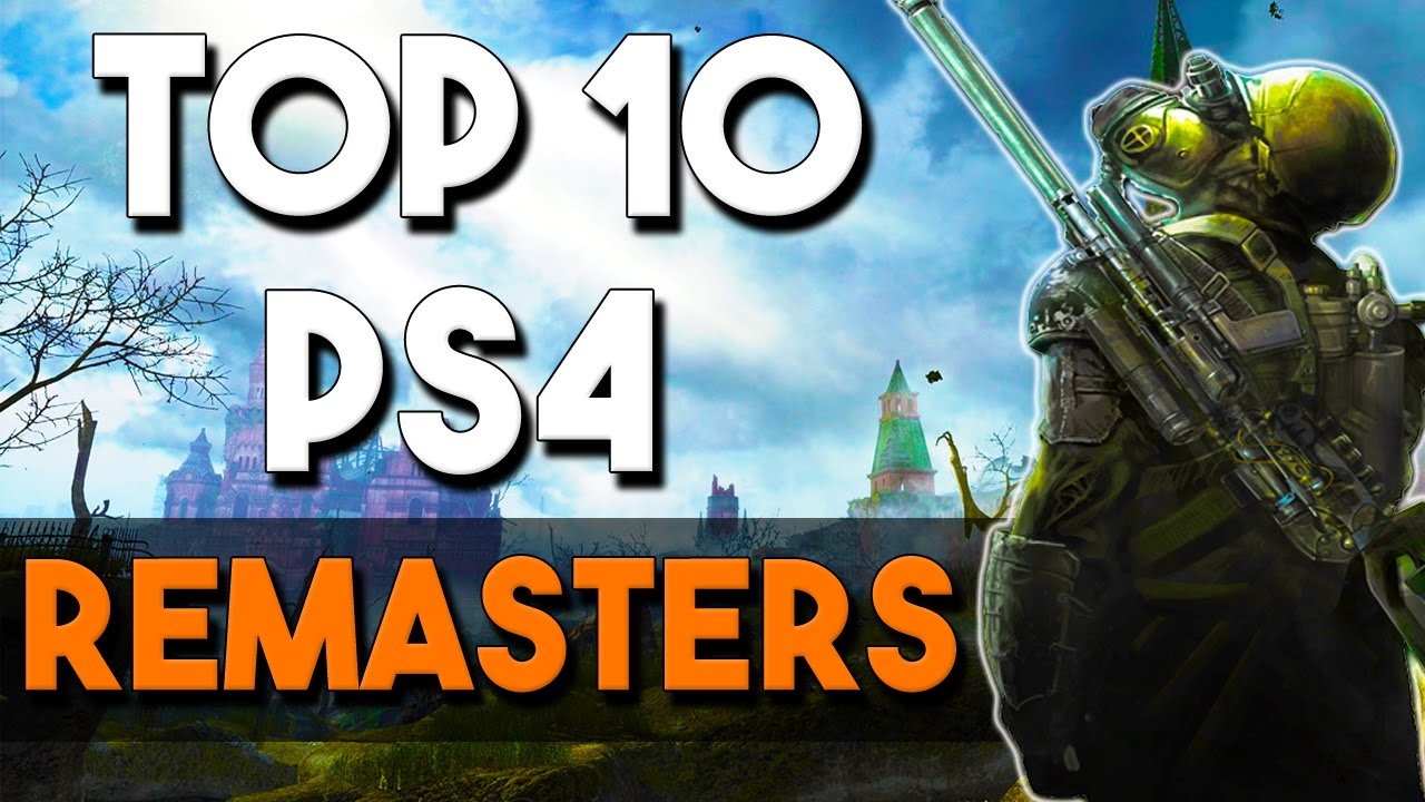 Top 10 Best Playstation 4 Remasters So Far Youtube