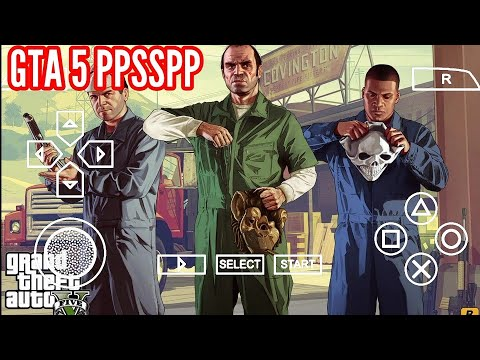 How To Download GTA 5 For PPSSPP Emulator. || 2019 UPDATED ||