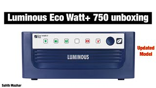 Luminous Eco Watt + 750 Unboxing Updated Model | Sahib Mazhar