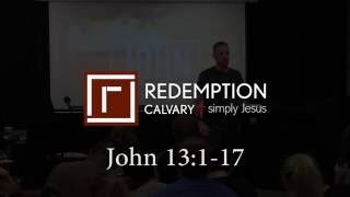 John 13:1-17 - Redemption Calvary