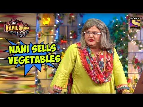 Nani Sells Vegetables - The Kapil Sharma Show