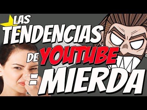 LAS TENDENCIAS DE YOUTUBE SON UNA MIERDA // Esto es una Mierda #1