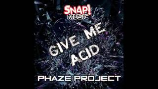 pHaZe Project   Give me Acid Original mix