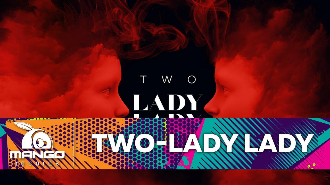TWO - Lady, Lady (Original Club Edit)
