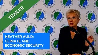 Heather Auld - Climate Change and Economic Security Trailer
