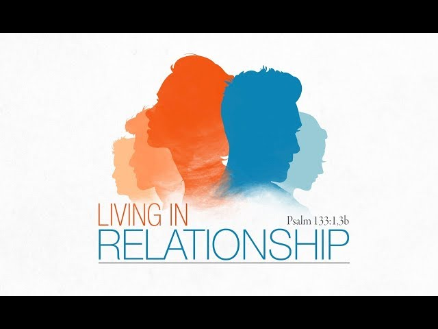 July 28th, 2019: Rob Grainger - Living in Relationship - God's Will for Us