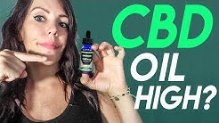 CBD Oil High: Will it really Get you high? Find out! [2019]