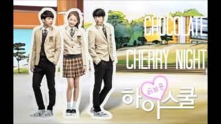 Video High School Love On OST - Chocolate Cherry Night - Mad Clown & Yozoh download MP3, 3GP, MP4, WEBM, AVI, FLV April 2018