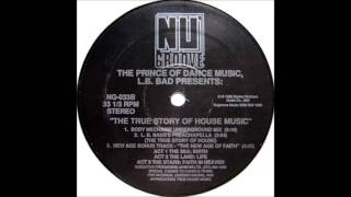 lb. bad - the true story of house music - (body mechanix underground mix)