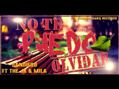 "RAP  ROMANTICO "" NO TE PUEDO OLVIDAR "" San Diego ft THE JK & Mila (Urban Family Crew)★ 2013★"