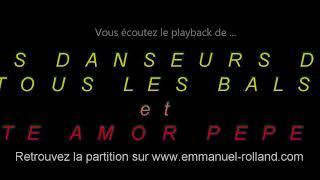"""Playback des tangos """"LES DANSEURS DE TOUS LES BALS & TE AMOR PEPE """" composée par E. Rolland"""