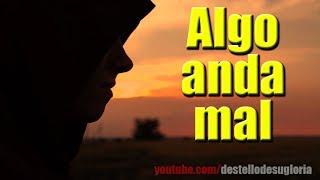 ALGO ANDA MAL - REFLEXIONES CRISTIANAS
