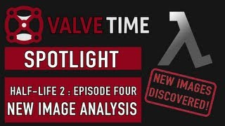 HL2: Episode Four Content Analysis - ValveTime Spotlight Exclusive