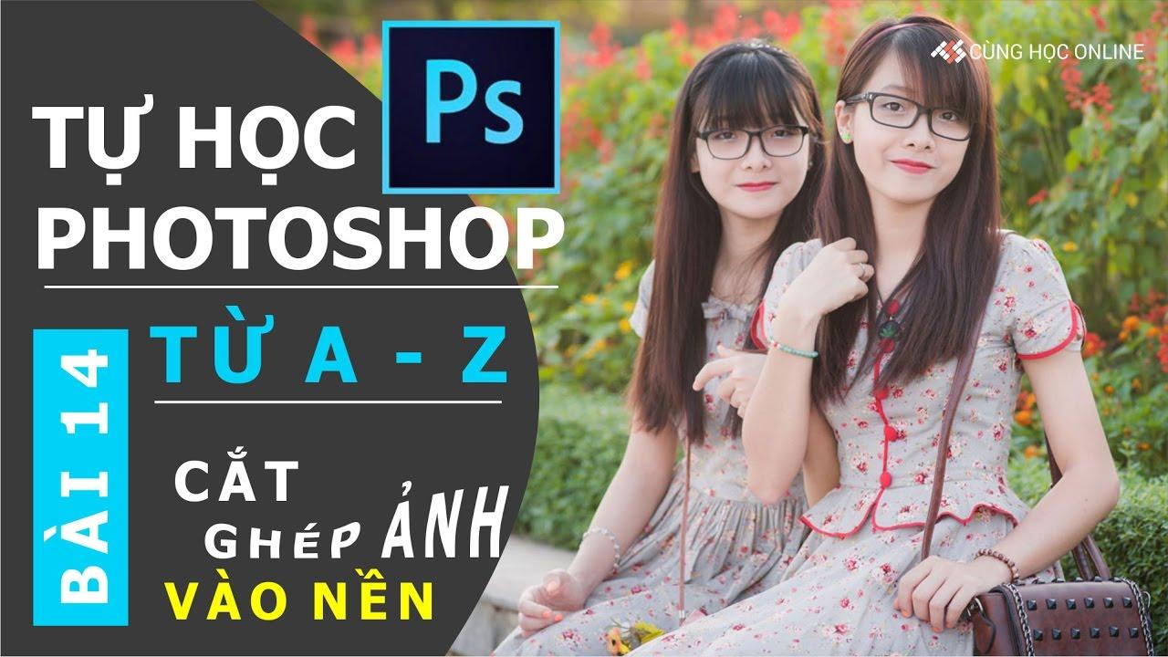 Photoshop CC 2015: Cắt ghép hình với Photoshop – Bài 14