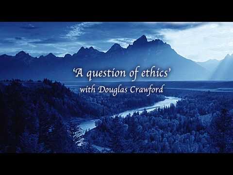 ACIM Douglas Crawford - A question of ethics