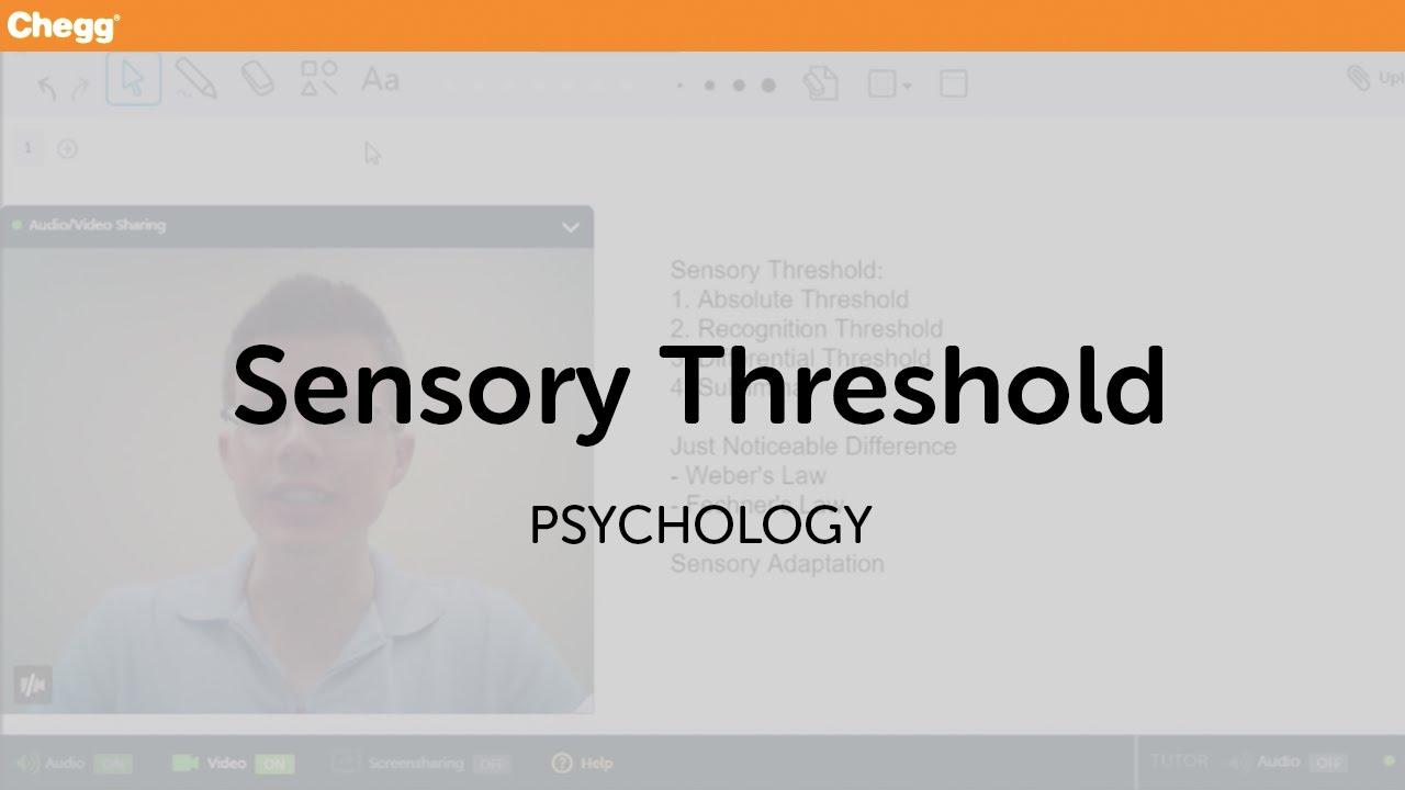 Definition Of Sensory Threshold Chegg Com