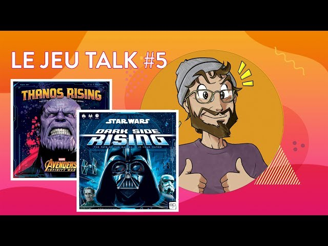 [REVIEW] JEUTALK #5 L' Ascension de Thanos et de Dark Vador !