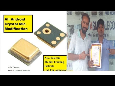 All Android Crystal or Digital Mic Modification - 100 % Solution By Asia Telecom Student