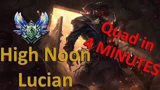 HIGH NOON LUCIAN QUAD AT 5 MINUTES?  League of Legends full gameplay commentary