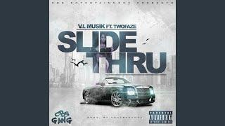 Slide Thru (feat. Twofaze)