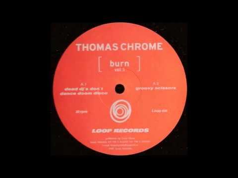 Thomas Chrome - Dead DJ's Don't Dance Doom Disco
