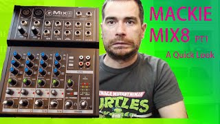 Mackie Mix8 - A quick look - PT1