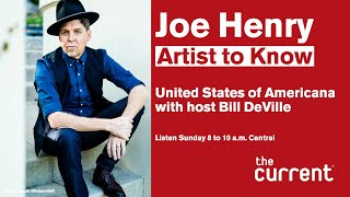 Joe Henry - Artist to Know (United States of Americana from The Current)