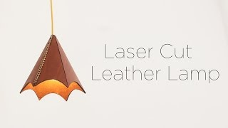 Laser Cut Leather Lamp | Digital Fabrication Project