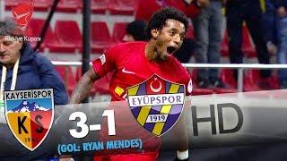 Kayserispor: 3 - Eyüpspor: 1 | Gol: Ryan Mendes