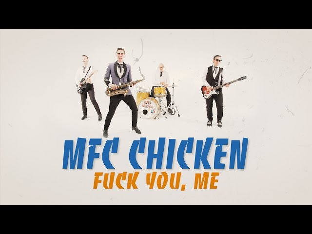 MFC CHICKEN 'F*ck You, Me' (Dirty Water / FOLC Records) BOPFLIX music video