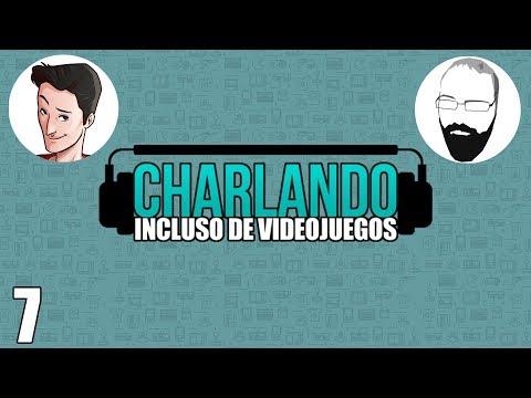 Charlando Incluso de Videojuegos #7 con @EricRod