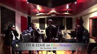 112 & ZZAJE on #SoulStreams