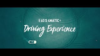 """""""Driving Experience""""  E 63 S 4MATIC+"""