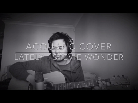 Stevie Wonder Lately - Acoustic Cover