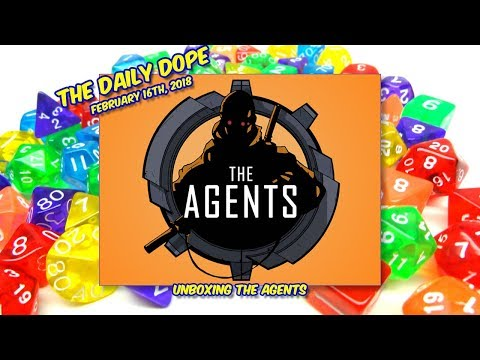 Unboxing 'The Agents' on The Daily Dope for February 16th, 2018