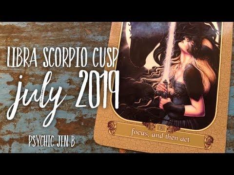 LIbra Scorpio Cusp July 2019