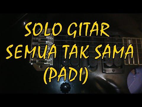 Belajar Solo gitar Semua Tak Sama(Padi)
