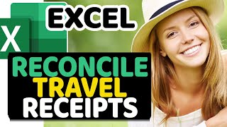 Business Travel -  How to Reconcile Expense Receipts in Microsoft Excel