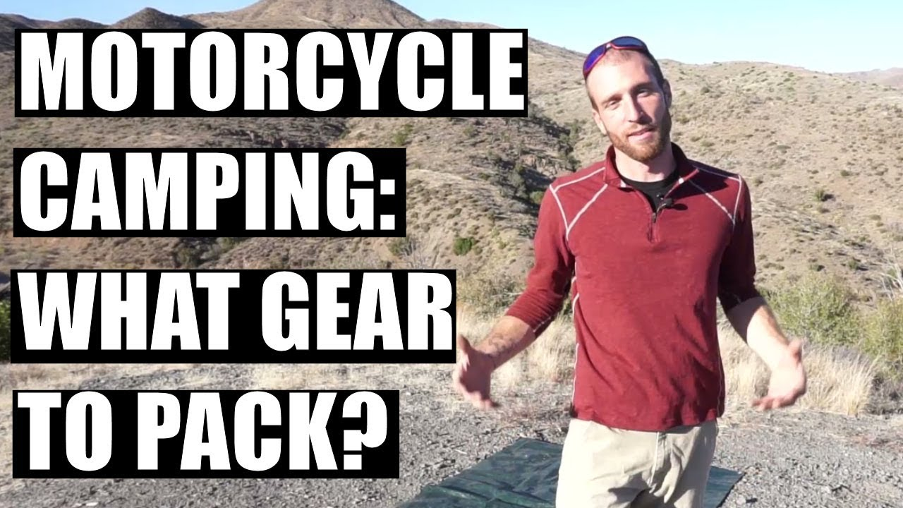 Motorcycle Camping Gear What To Pack 2018 Youtube