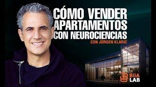 Cómo vender una propiedad inmobiliaria con Neurociencias Jurgen Klaric
