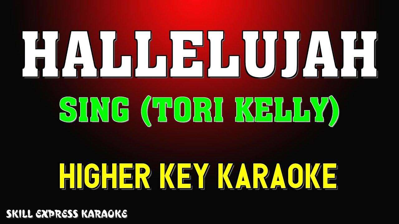 Hallelujah ( HIGHER KEY KARAOKE ) - Sing (Tori Kelly)(2 half steps)