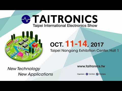 TAITRONICS (Taipei International Electronics Show) 2017 to invigorate AIoT and smart tech sectors
