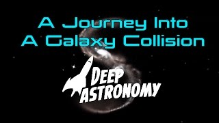 A Journey into a Galaxy Collision