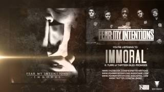 Fear My Intentions - Immoral (ft. Turri of Thirteen Bled Promises)