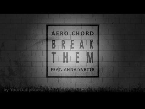 Aero Chord - Break Them [Extreme Bass Boost]