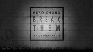 Aero Chord - Break Them [Extreme Bass Boost]