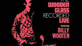 The wooden Glass feat. Billy Wooten - We